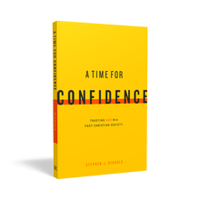 Load image into Gallery viewer, A Time for Confidence: Trusting God in a Post-Christian Society — Paperback