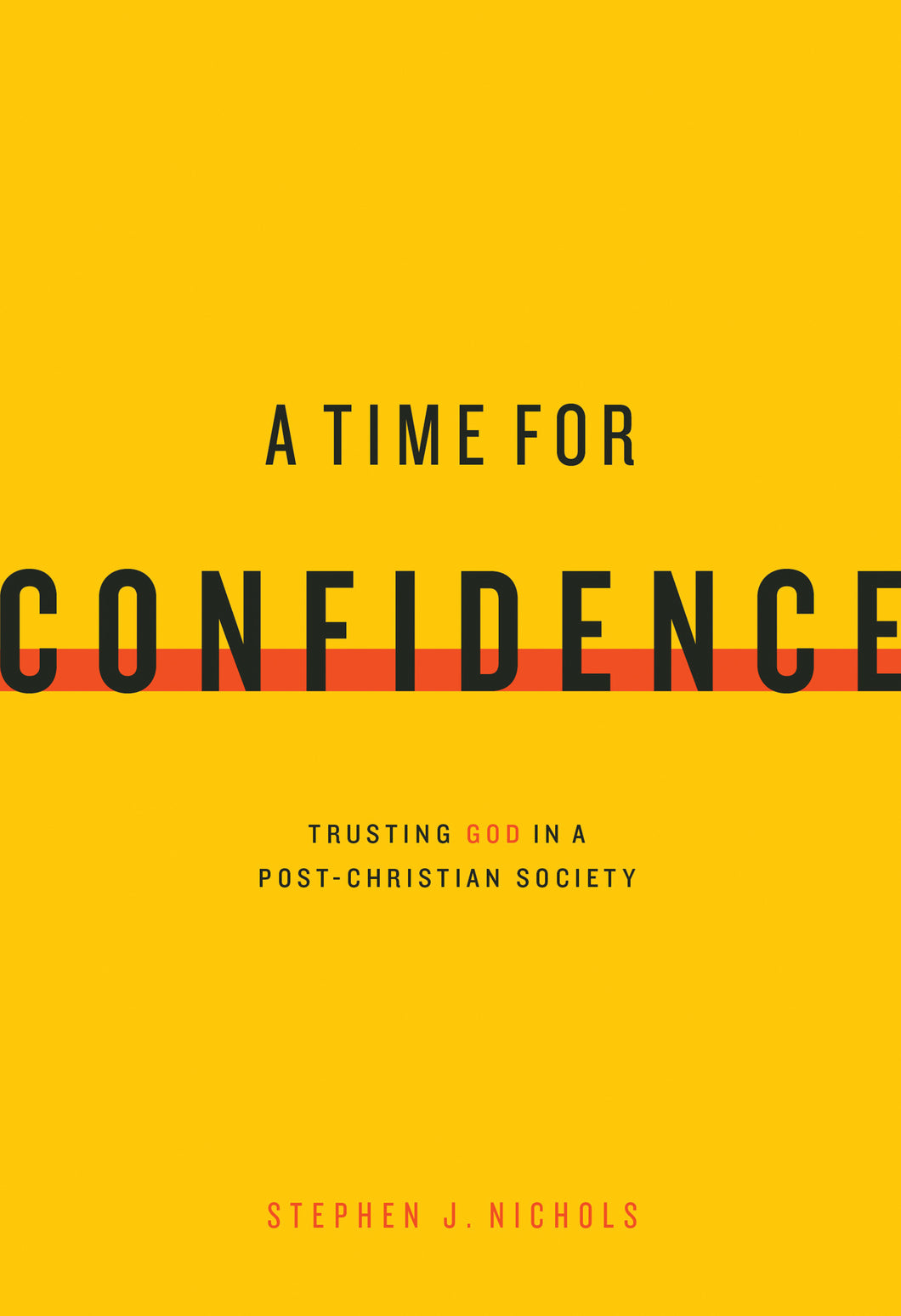 A Time for Confidence: Trusting God in a Post-Christian Society — Paperback