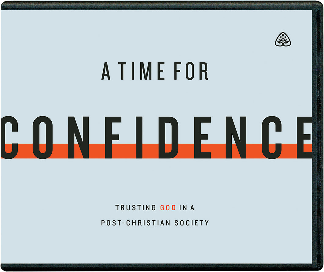 A Time for Confidence: Trusting God in a Post-Christian Society — CD