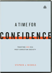 A Time for Confidence: Trusting God in a Post-Christian Society — DVD