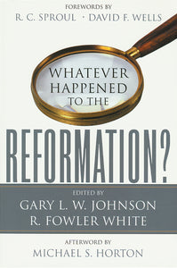 Whatever Happened to the Reformation? — Paperback