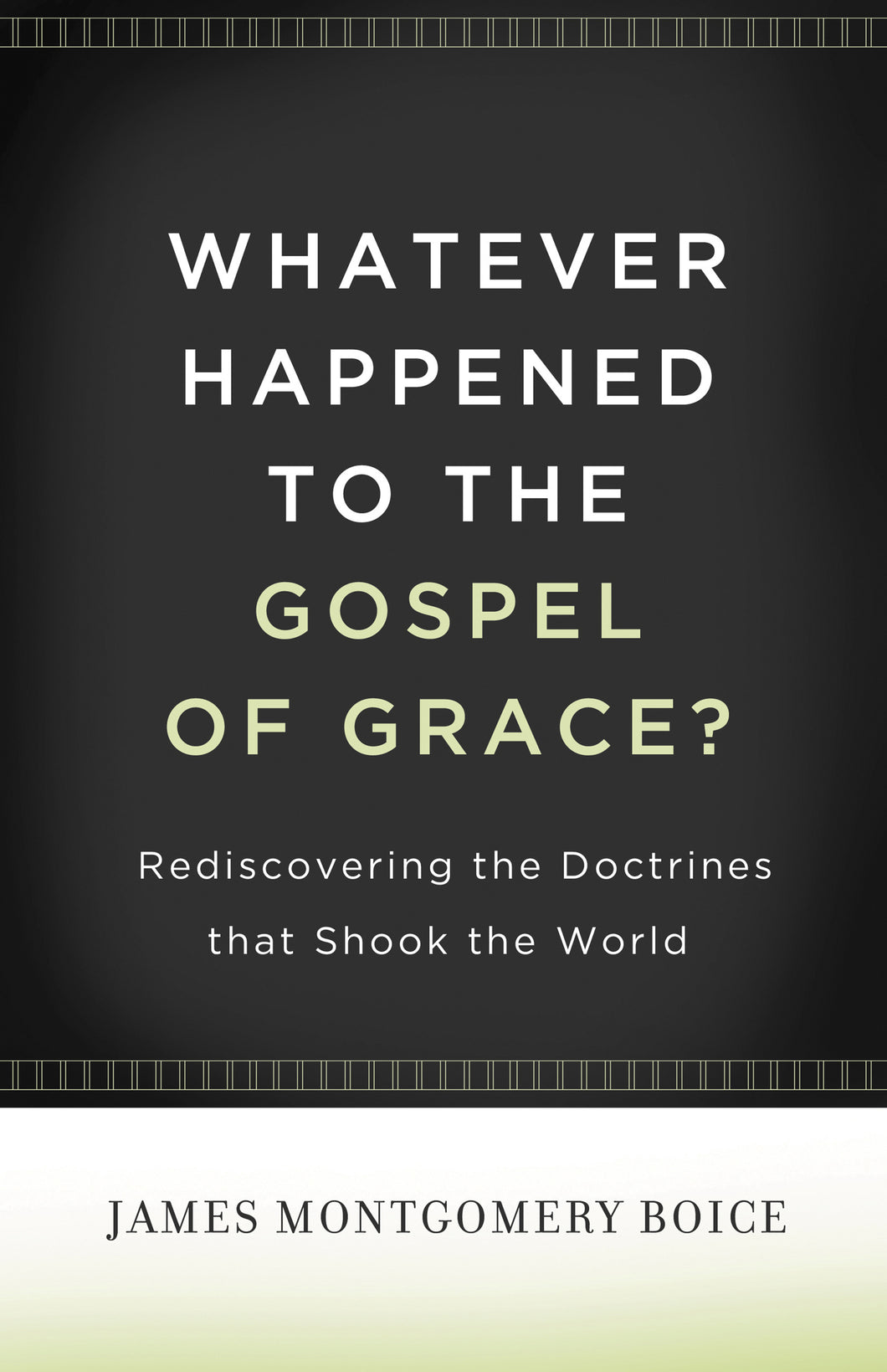 Whatever Happened to the Gospel of Grace? — Paperback