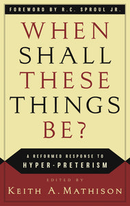 When Shall These Things Be? — Paperback