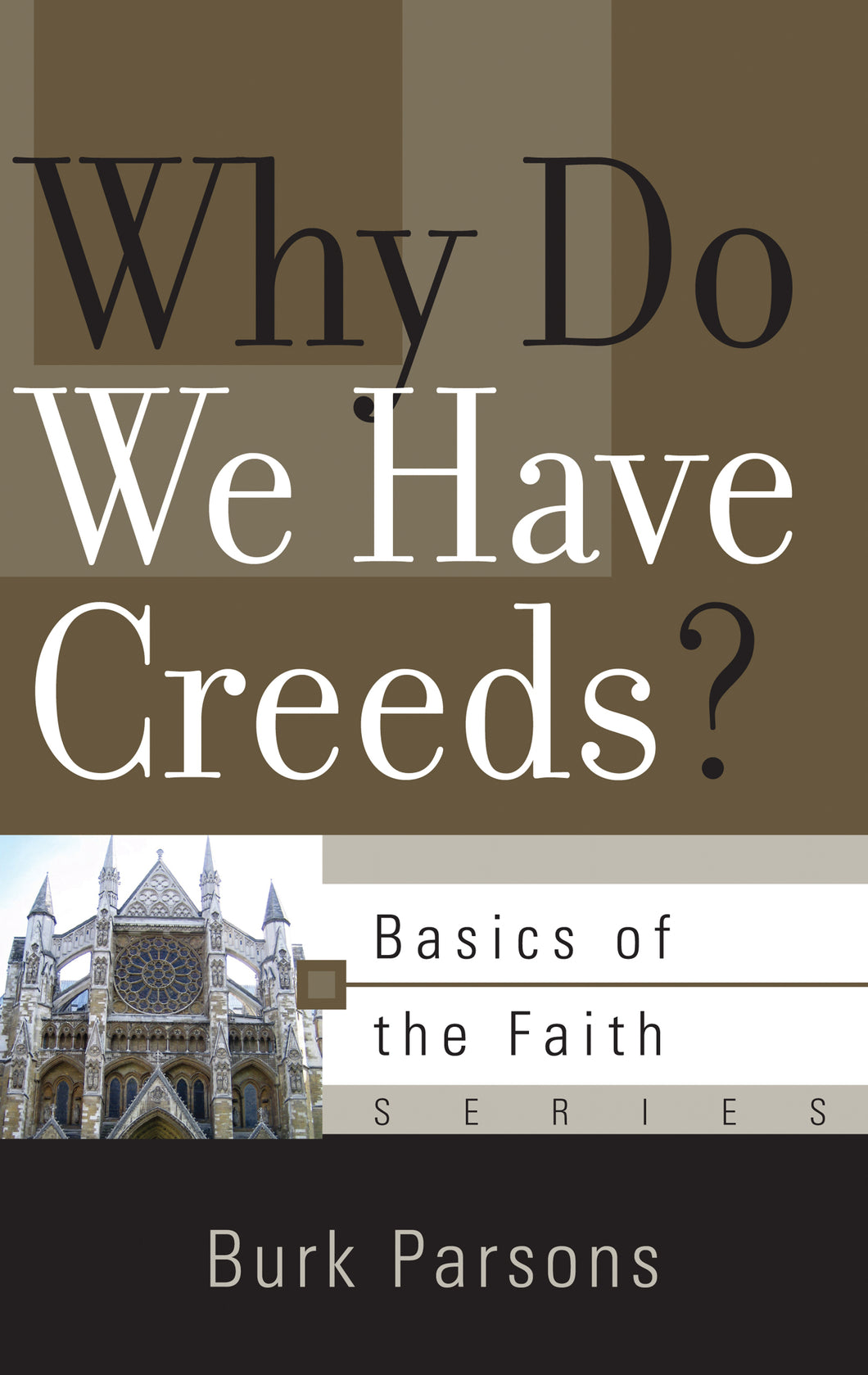 Why Do We Have Creeds? — Paperback