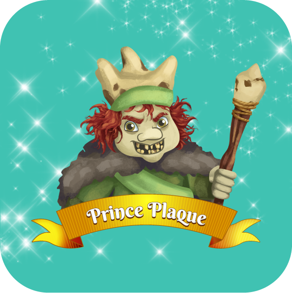 Prince Plaque, with his ginger hair and crown in the shape of decaying tooth. His sceptre leads the Tartar Troopers into battle, and Prince Plaque is the arch-nemesis to the Kingdom of Brushalot.