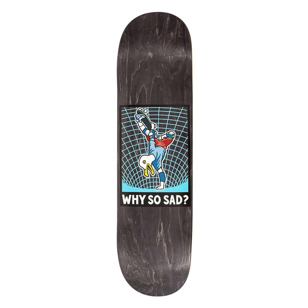 Real Why So Sad Deck 8.06