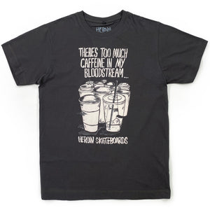 Load image into Gallery viewer, Heroin Wordsmith Caffeine T Shirt - Charcoal - Prime Delux Store