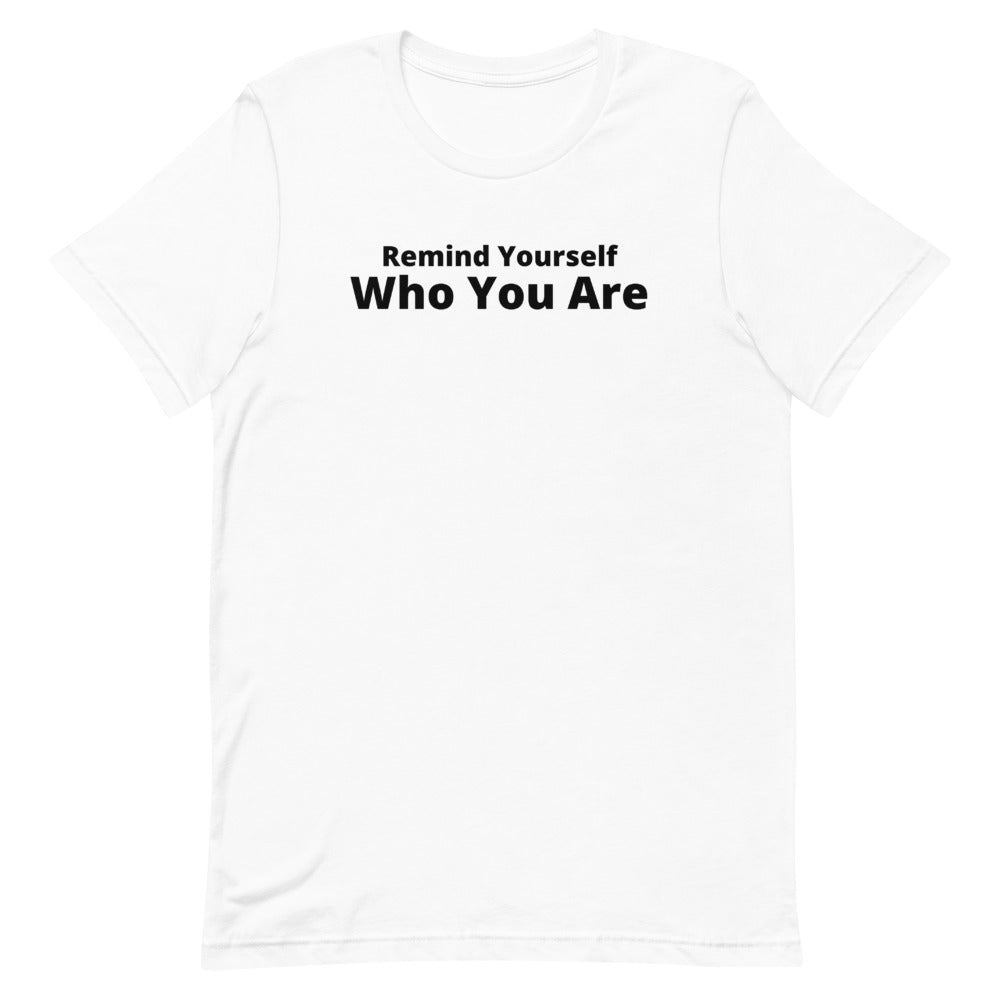 Remind Yourself Who You Are