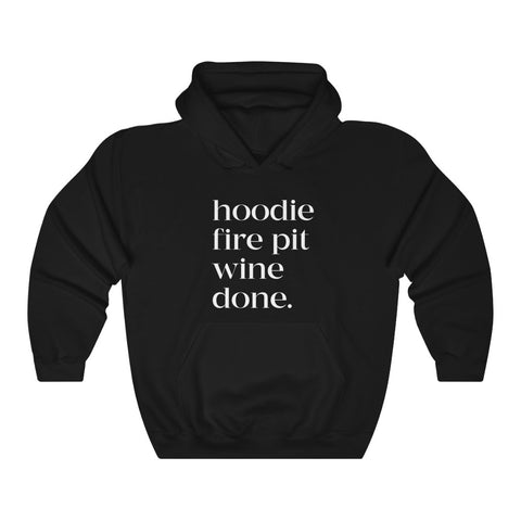 Hoodie Fire Pit Wine Done Unisex Hooded Sweatshirt