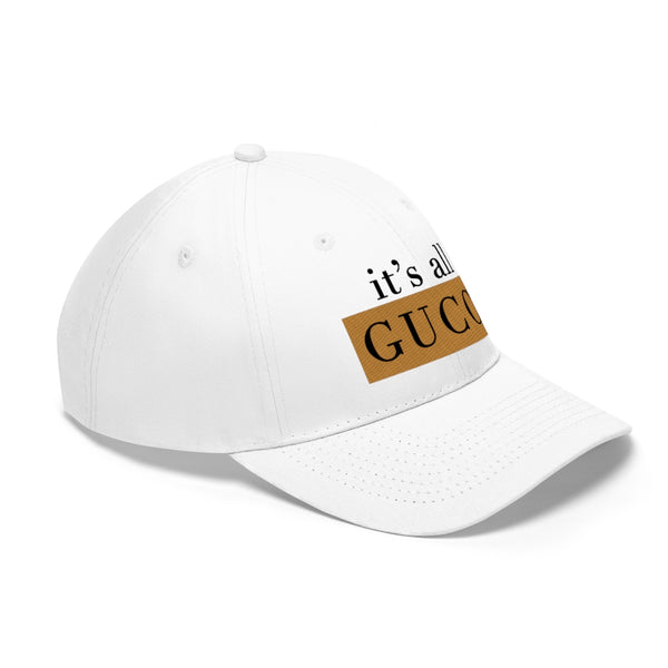 It's All Gucci Designer Inspired Unisex Twill Hat