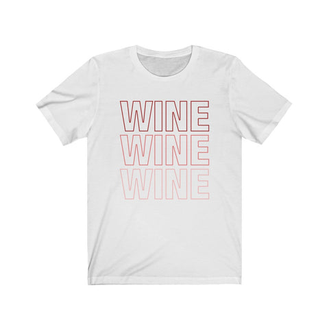 Wine Wine Wine Red Rose Pink Unisex Tee