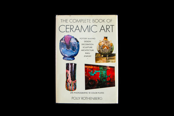 The Complete Book of Ceramic Art