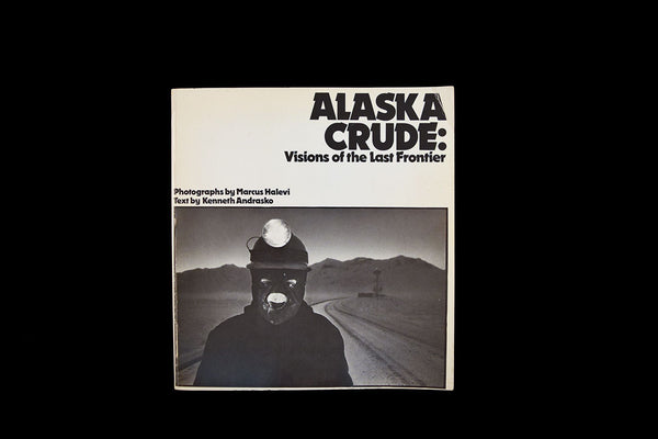 Alaska Crude: Vision of the Last Frontier