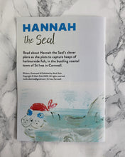 Load image into Gallery viewer, Hannah the Seal St. Ives Story Book - The St. Ives Co. Cornwall Cornish Souvenir Holiday beach Children Happy Fun Activity Amazing Cute Illustrated Artist Author Present Gift Idea Best