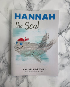 Hannah the Seal St. Ives Story Book - The St. Ives Co. Cornwall Cornish Souvenir Holiday beach Children Happy Fun Activity Amazing Cute Illustrated Artist Author Present Gift Idea Best