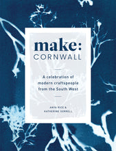 Load image into Gallery viewer, Make Cornwall: A Book Celebrating Modern Craftspeople from the South West - The St. Ives Co. Cornwall Cornish Souvenir Holiday beach