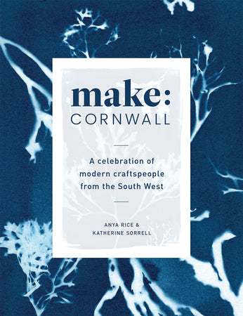 Make Cornwall: A Book Celebrating Modern Craftspeople from the South West - The St. Ives Co. Cornwall Cornish Souvenir Holiday beach Unique Trendy Cool Read Library Makers Modern
