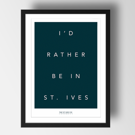 I'd rather be in St. Ives print - The St. Ives Co. Cornwall Cornish Souvenir Holiday Beach Beach Gift Illustration Art