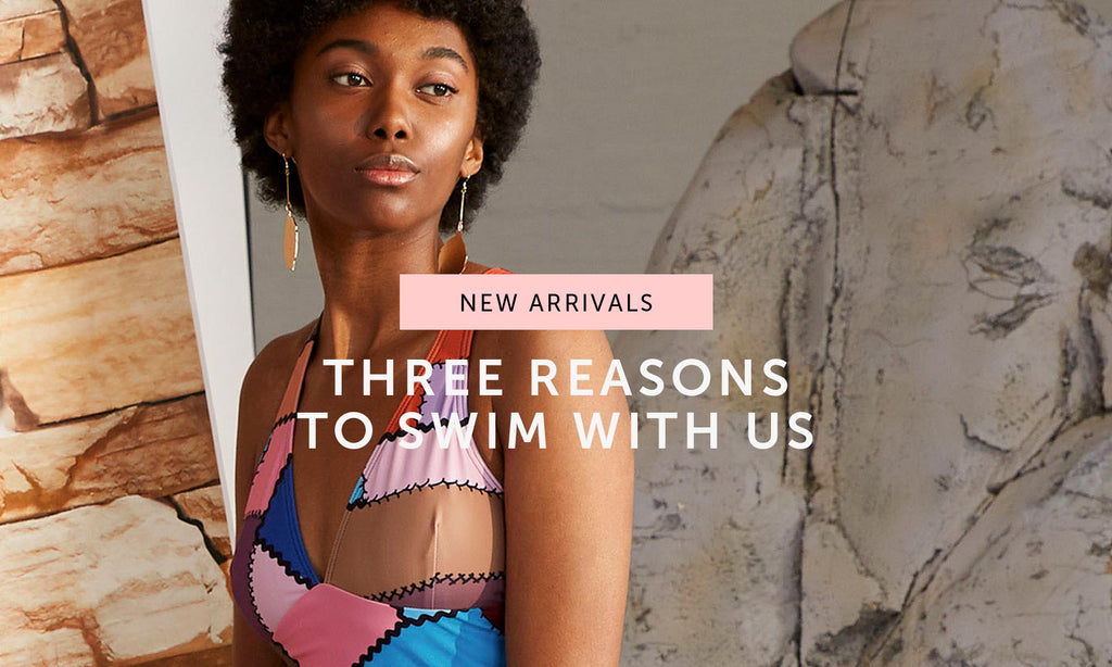 NEW ARRIVALS: Three reasons to swim with us