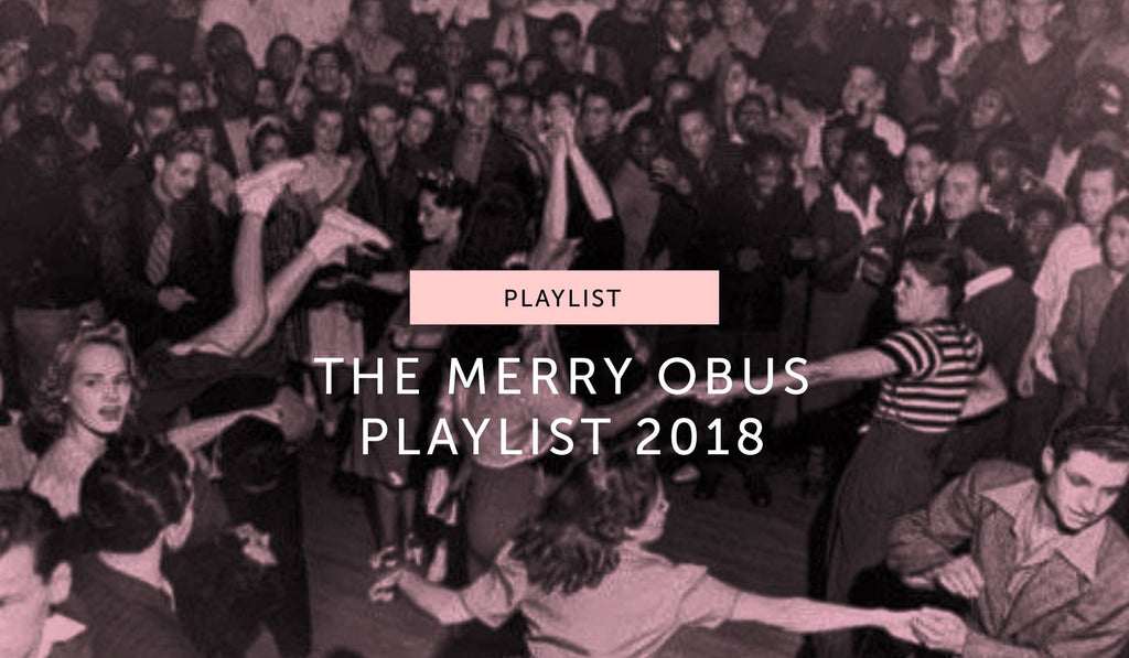 PLAYLIST: The Merry Obus Playlist 2018