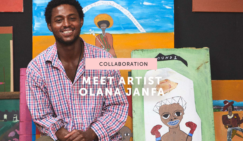 COLLABORATION: Meet Olana Janfa, the artist behind our new collection