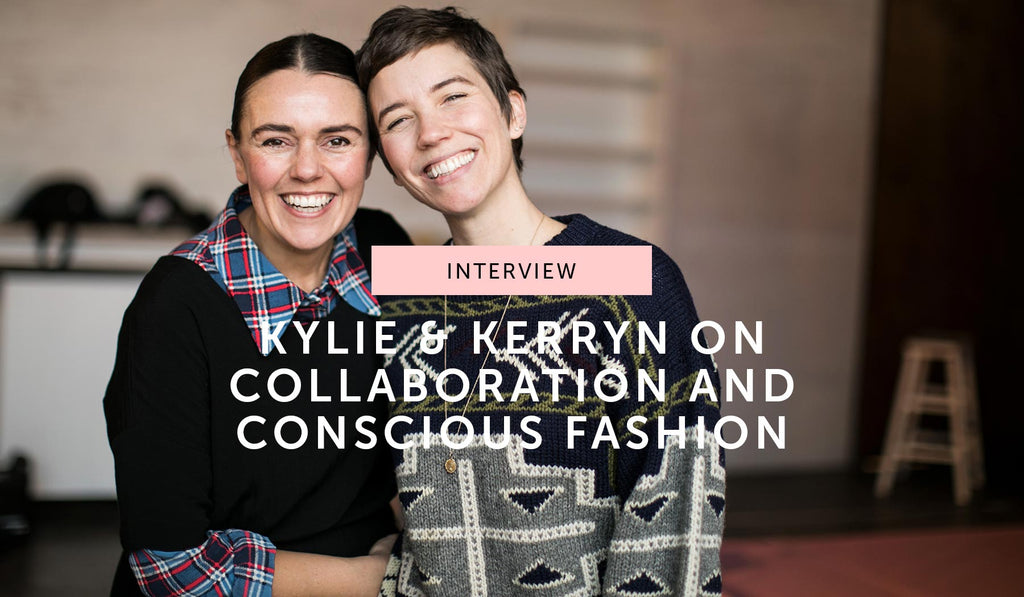 Interview: Kerryn & Kylie on collaboration and conscious fashion