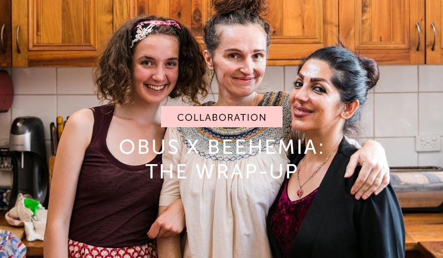 COLLABORATION: Obus x Beehemia ~ the wrap-up!