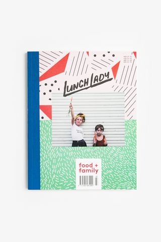 Lunch Lady modern parenting and foodie magazine