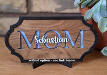 Load image into Gallery viewer, Hickory Mother's Day Plaque - Mom/Grandma/Nana, etc. with Kids/Grandkids names