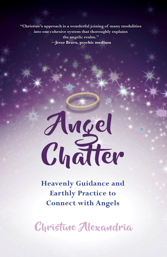Angel Chatter ... Heavenly Guidance and Earthly Practice to Connect With Angels - Angel Chatter