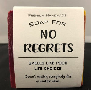 No Regrets Soap