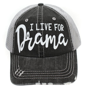I Live For Drama Trucker Hat