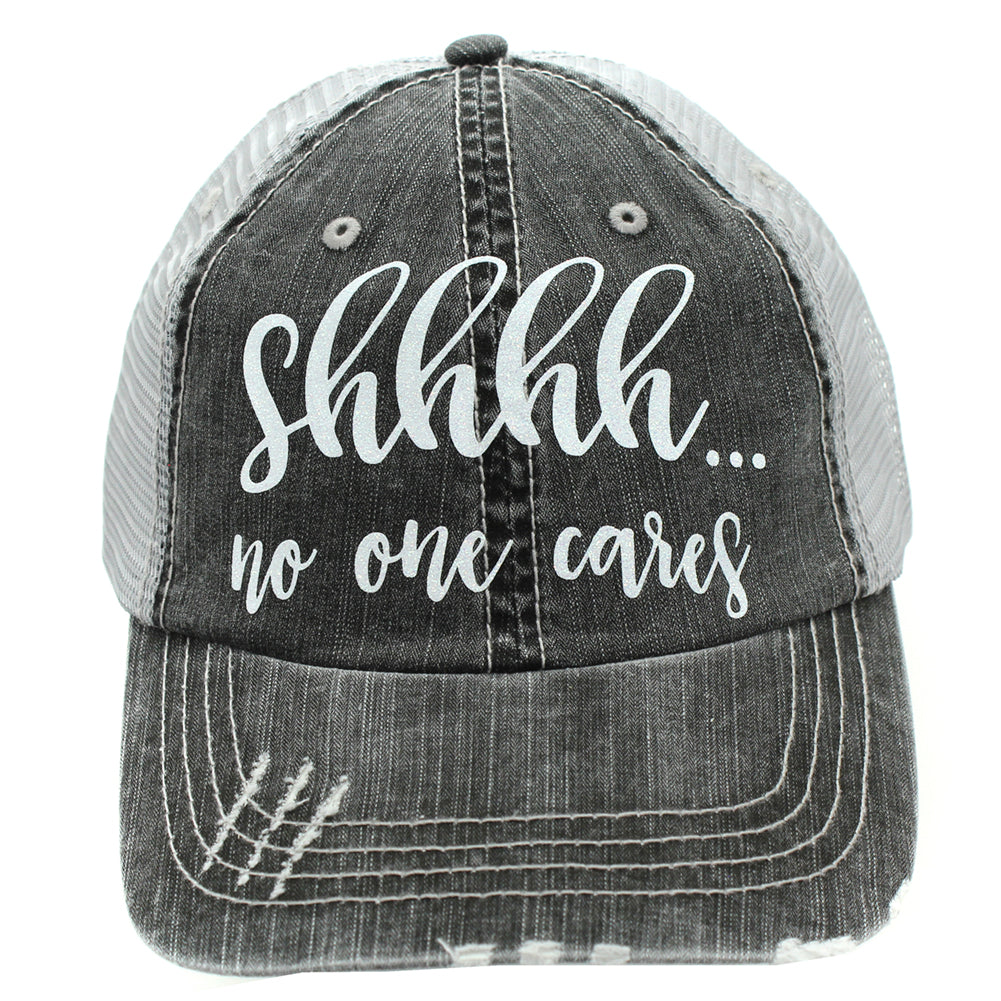 Shhhh No one cares Trucker Hat