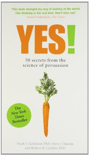 Yes! : 50 Secrets from the Science of Persuasion