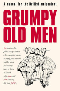Grumpy Old Men: A Manual For The British Malcontent,Non Fiction,Books