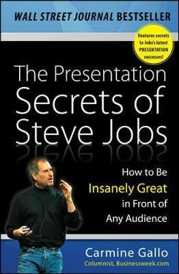 The Presentation Secrets Of Steve Jobs: How To Be Insanely Great In Front Of Any Audience,Non Fiction,Books