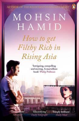 How To Get Filthy Rich In Rising Asia,Fiction,Books
