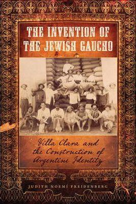 The Invention Of The Jewish Gaucho,Non Fiction,Books
