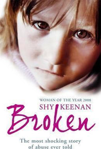 Broken: The Most Shocking True Story Of Abuse Ever Told,Non Fiction,Books