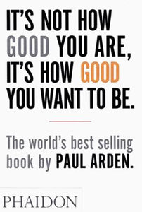 It's Not How Good You Are, It'S How Good You Want To Be,Non Fiction,Books