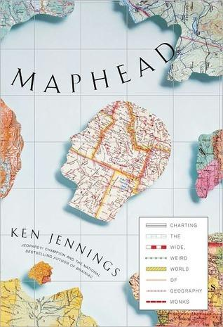 Maphead: Charting The Wide, Weird World Of Geography Wonks,Non Fiction,Books