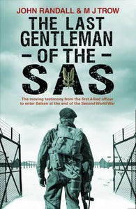 The Last Gentleman Of The Sas : A Moving Testimony From The First Allied Officer To Enter Belsen At The End Of The Second World War,Non Fiction,Books
