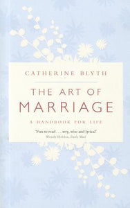 The Art of Marriage: A Handbook for Life