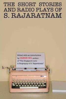 The Short Stories And Radio Plays Of S. Rajaratnam,Fiction,Books