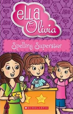 Ella and Olivia: #14 Spelling Superstar