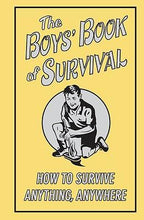 Load image into Gallery viewer, The Boys' Book of Survival: How to Survive Anything, Anywhere