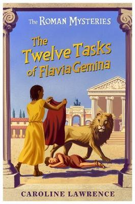 The Roman Mysteries: The Twelve Tasks of Flavia Gemina #6