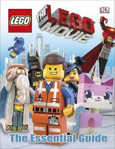 The LEGO (R) Movie The Essential Guide
