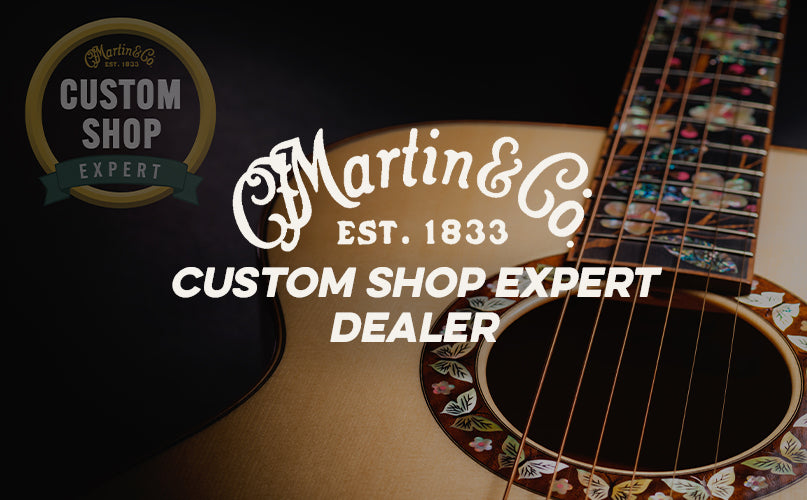 Martin Custom Shop Expert Dealer