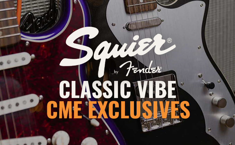 Squier Classic Vibe | CME Exclusives
